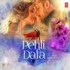 Pehli Dafa (128 Kbps) -  DownloadMing.SE