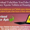 How To Download TubeMate YouTube Downloader On Sony Xperia Tablets Or Smartphone