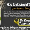 How To Download TubeMate On Your Latest Sony Xperia