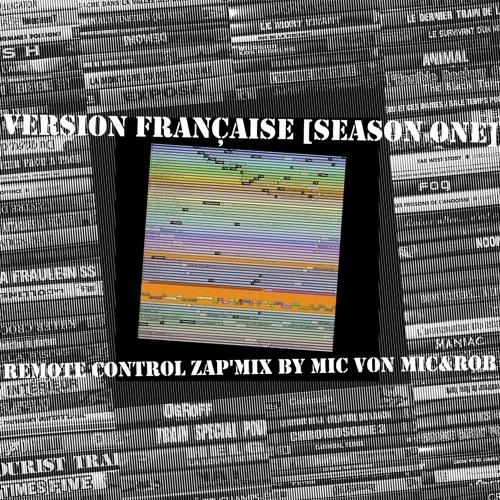 Version Française [season one - mic von mic&rob]