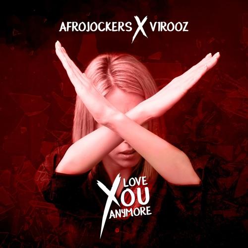 Afrojockers & V1r00z  - Love You Anymore