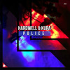 Hardwell & KURA - Police feat. Anthony B