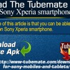 Download The Tubemate App On Sony Xperia Smartphone