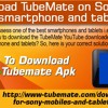 Download TubeMate On Sony Xperia Smartphone And Ta
