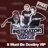 Instigator & Gnome - It Must Be Destiny (ft. Sarge)*Free Download*