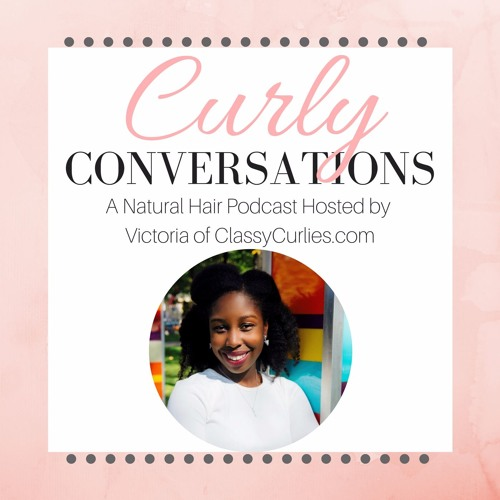 Curly Conversations: Keeping Confident in your Natural Hair
