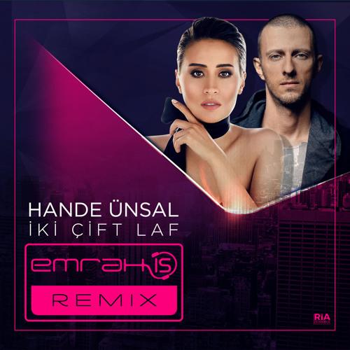 Hande Ünsal - Iki Çift Laf (Emrah Is Remix)