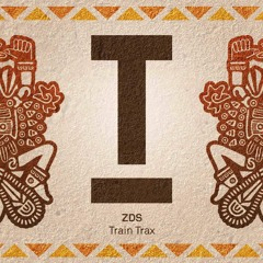 ZDS - Train Trax (Clip) - Out now!