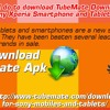 What Should I Do To Download TubeMate Downloader On My Sony Xperia Smartphone And Tablets