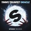 Oracle (Radio Edit) - Timmy Trumpet