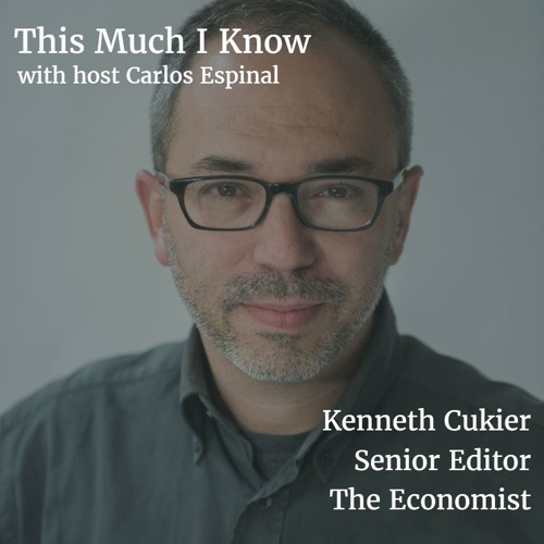 Kenneth Cukier, Senior Editor at The Economist on machine learning & big data