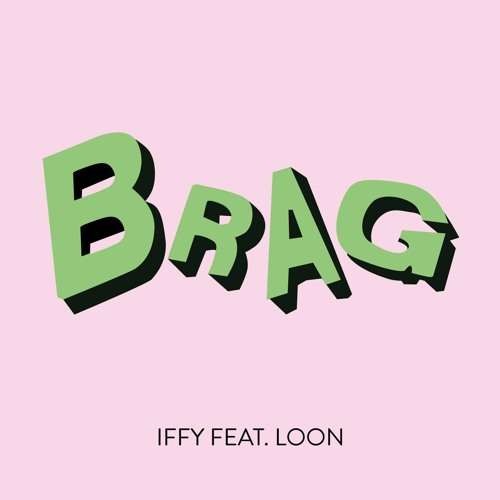 Iffy - Brag Ft Loon