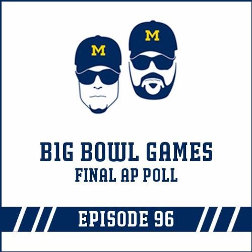 B1G Bowl Games & the Final AP Poll: Episode 96