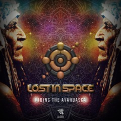 Lost In Space - Riding The Ayahuasca [Free Download]