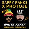 GAPPY RANKS X PROTOJE- WHITE PAPER (GREEN LION CREW REMIX)