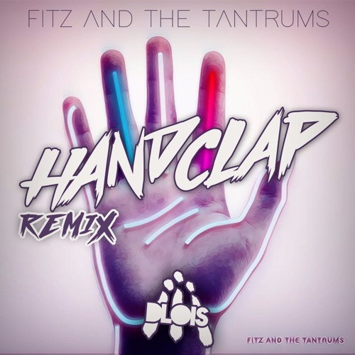 Fitz And The Tantrums - HandClap (DLois Remix)