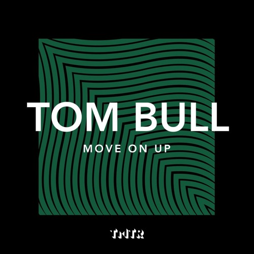 Tom Bull - Move On Up