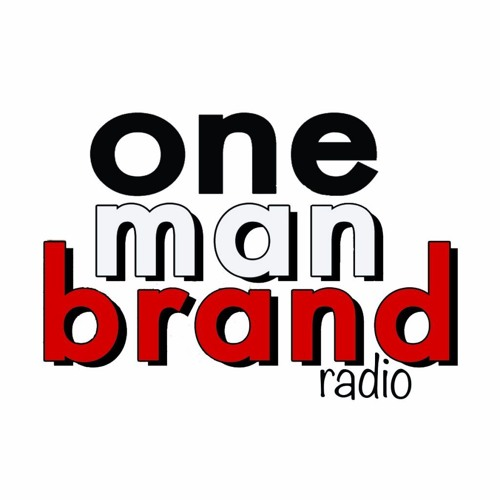 One Man Brand Radio Full Show August 27, 2016