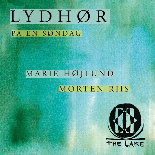 THE LAKE at Lydhør På En Søndag #6