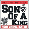 Psalms Of Men - Son Of A King Ft Datin (FREE DOWNLOAD)(ChristianRapz)