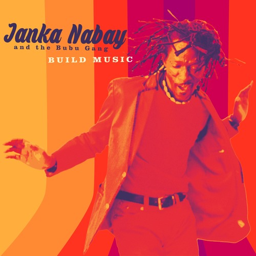 "Janka Nabay ""Build Music"""
