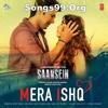 Mera Ishq - Arijit Singh