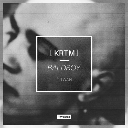[KRTM] - Baldboy EP (Inc. featuring TWAN) [TWB013]
