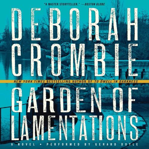 GARDEN OF LAMENTATIONS by Deborah Crombie