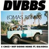 DVBBS ~ Not Going Home (OMAS Remix)