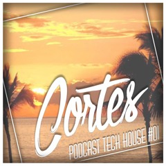 CORTES - PODCAST TECH HOUSE #01 / 2017