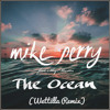 Mike Perry - The Ocean ft. Shy Martin (Wettilla Remix)