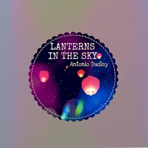 Antonio Dudley - Lanterns in the Sky