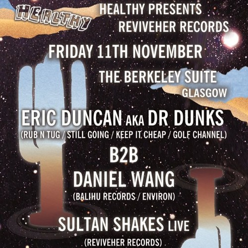DANIEL WANG B2B ERIC 'DUNKS' DUNCAN LIVE @ HEALTHY GLASGOW REVIVEHER LABEL LAUNCH 11/11/16