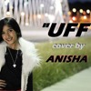 UFF Cover By Anisha