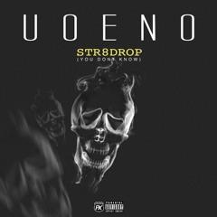 Str8 Drop UOENO