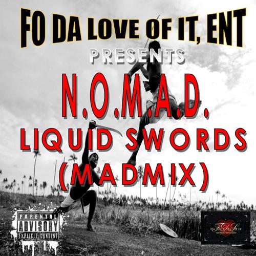 NOMAD - Liquid Swords (MadMix)