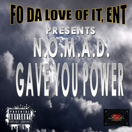 NOMAD - GAVE YOU POWER