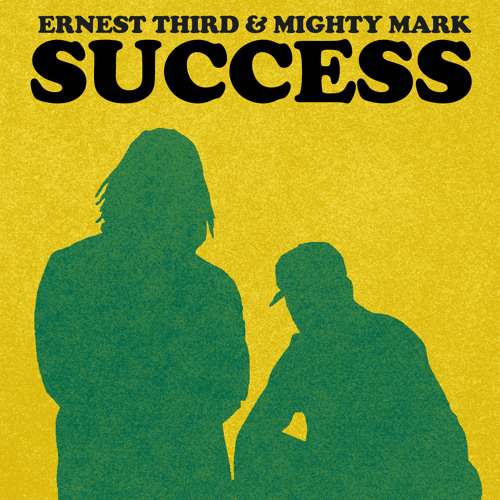 Ernest Third & Mighty Mark - Success