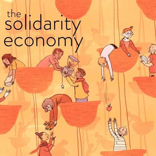 Ep 4: The Solidarity Economy