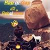 Rap Gi Gap (King of Rap) JD Rebellions