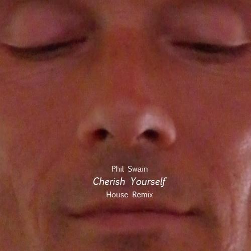 Cherish Yourself House Remix