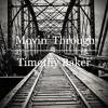 Movin' Through - Timothy Baker Original Song