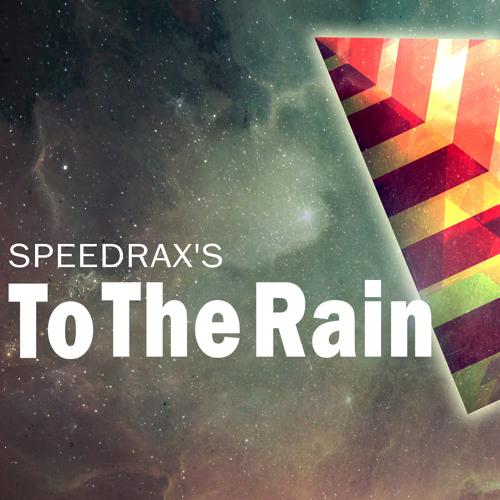 To the rain