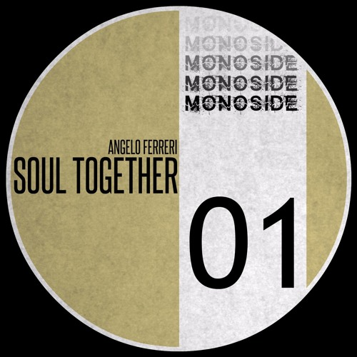 Soul Together (Original Mix) // MONOSIDE