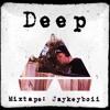 Deep - Mixtape : Jaykeyboii
