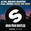 Alok, Bruno Martini feat. Zeeba - Hear Me Now (Gran Fran Bootleg)