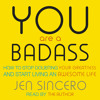 YOU ARE A BADASS written and read by Jen Sincero - audiobook extract