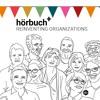 Hörprobe: Hörbuch+ Reinventing Organizations