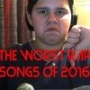 Top 10 Worst Rap Songs Of 2016