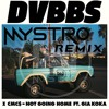 Dvbbs - Not Going Home (Mystro Remix)